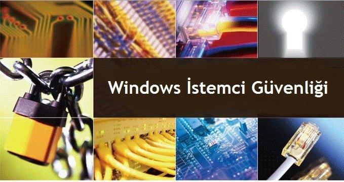 Windows İstemci Güvenliği
