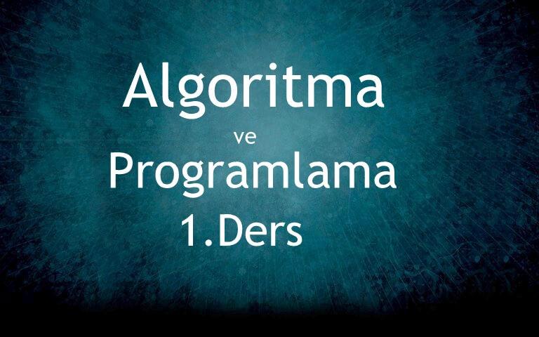 Algoritma ve Programlama 1. Ders