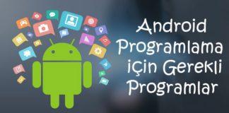 android programlama için gerekli olan programlar