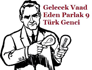Gelecek Vaad Eden Parlak 9 Türk Genci
