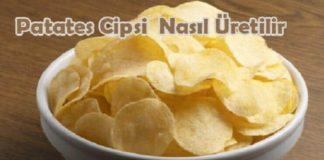 Patates Cipsi Nasıl Üretilir