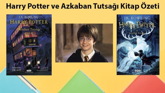 Harry Potter ve Azkaban Tutsağı Kitap Özeti